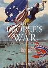 People's War: Original Voices of the American Revolution by Noel Rae (Hardback, 2011)