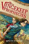 The Vengekeep Prophecies von Brian Farrey (2013, Gebundene Ausgabe)