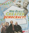 Who Really Created Democracy? by Amie Jane Leavitt (Paperback / softback, 2011)
