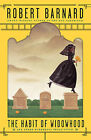 The Habit of Widowhood by Robert Barnard (Paperback, 2009)