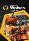 Official Wolverhampton Wanderers FC Annual: 2014 by Grange Communications Ltd (Hardback, 2013)