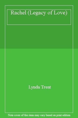 Rachel (Legacy of Love) By Lynda Trent