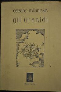 Cesare Milanese, GLI URANIDI, edizioni rispostes, 1° edizione 1983.