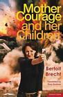 """""""Mother Courage and Her Children"""" von Bert Brecht und Tony (Professor Kushner (2009, Taschenbuch)"""