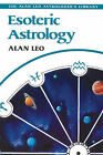 Esoteric Astrology by Alan Leo (Paperback, 1992)