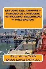 ESTUDIO DEL AMARRE y FONDEO de un BUQUE PETROLERO: SEGURIDAD y PREVENCION by...