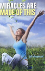 Miracles Are Made of This by Julia Heywood (Paperback, 2009)