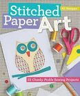 Stitched Paper Art for Kids: 22 Cheeky Pickle Sewing Projects by Ali Benyon (Paperback, 2014)