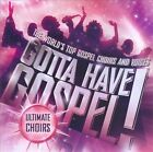Gotta Have Gospel! Ultimate Choirs by Various Artists (CD, Jul-2010, GospoCentric)