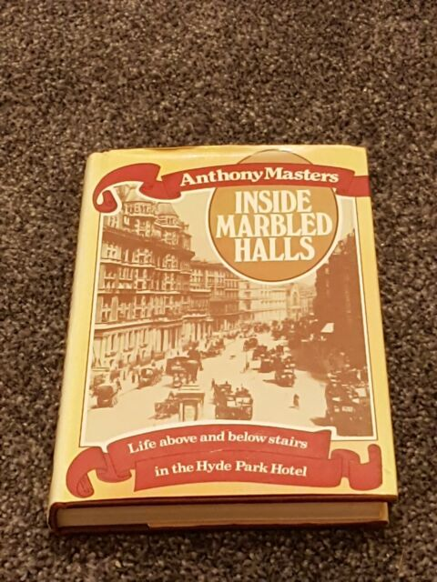 Inside Marbled Halls: Life Above and Below Stair... by Masters, Anthony Hardback