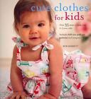 Cute Clothes for Kids von Robert Merrett (2011, Taschenbuch)
