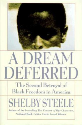 A Dream Deferred The Second Betrayal Of Black Freedom In America