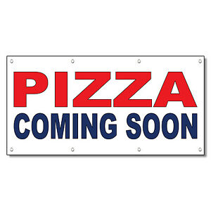 Details about Pizza Coming Soon Red Blue Food Bar Restaurant Food Truck  Vinyl Banner Sign