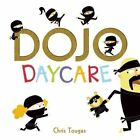 Dojo Daycare by Chris Tougas (Hardback, 2014)
