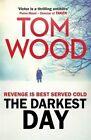 The Darkest Day by Tom Wood (Paperback, 2015)