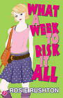 What a Week to Risk it All by Rosie Rushton (Paperback, 2006)
