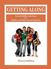 Getting Along: Social Skills Activities for Middle and High School Students by Dianne Schilling (Paperback / softback, 1993)