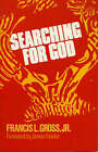 Searching for God by Francis L. Gross (Paperback, 1989)