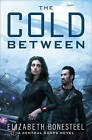 The Cold Between (A Central Corps Novel, Book 1) by Elizabeth Bonesteel (Paperback, 2016)