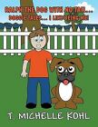 Ralph the Dog with No Tail...Doggie Tales...: I Like Being Me! by T Michelle Kohl (Paperback / softback, 2013)