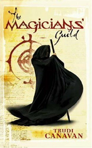 The Magicians' Guild: Number 1 in series (Black Magician Trilogy) By Trudi Cana
