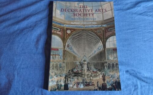 DECORATIVE ARTS SOCIETY JOURNAL 38 (2014) ALMOST FORGOTTON EXHIBITION OF 1862
