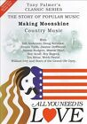 All You Need Is Love, Vol. 10: Making Moonshine - Country Music by Various Artists (DVD, Jun-2009, Tony Palmer Films)