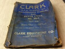 Clark Equipment Manual Lp Gas Clipper C Maintenance Amp Parts Book No39 C