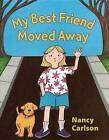 My Best Friend Moved Away by Nancy Carlson (Paperback / softback, 2012)