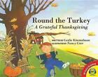 Round the Turkey: A Grateful Thanksgiving by Leslie Kimmelman (Hardback, 2012)