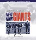 Illustrated History of the New York Giants : A Visual Celebration of Football's Beloved Franchise by Richard Whittingham (2005, Hardcover)