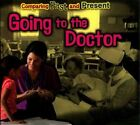 Going to the Doctor: Comparing Past and Present by Rebecca Rissman (Hardback, 2014)