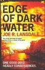 Edge of Dark Water von Joe R. Lansdale (2013, Taschenbuch)