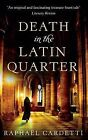 Death in the Latin Quarter by Raphael Cardetti (Paperback, 2011)