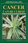 Cancer Can Be Cured by Father Romano Zago 9781440109102 Hardback 2008