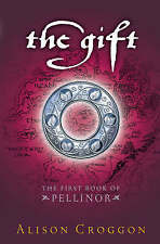 The Gift (Pellinor Trilogy), Alison Croggon, Excellent Book
