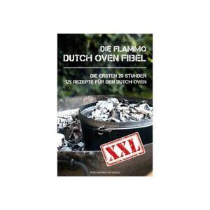Dutch Oven Fibel XXL - 125 Rezepte - die ersten 20 Stunden Feuertopf Buch