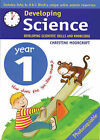 Developing Science: Year 1: Developing Scientific Skills and Knowledge by Christine Moorcroft (Paperback, 2003)