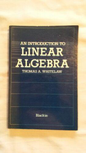 1 of 1 - An Introduction to Linear Algebra, by Thomas A. Whitelaw. Paperback 021691437X