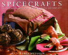 Spicecrafts: Inspirations for Practical Gifts, Crafts and Displays by Tessa Evelegh (Hardback, 1999)