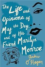 The Life and Opinions of Maf the Dog, and of His Friend Marilyn Monroe by...