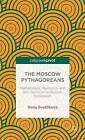 The Moscow Pythagoreans: Mathematics, Mysticism, and Anti-Semitism in Russian Symbolism by Ilona Svetlikova (Hardback, 2013)