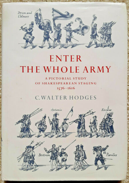 Enter the Whole Army: A Pictorial Study of Shakespearean Staging, HARDCOVER