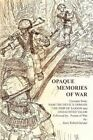 Opaque Memories of War 9781450062497 by Gary Robert Geister Book