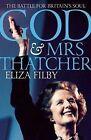 God and Mrs Thatcher: The Battle for Britain's Soul by Biteback Publishing (Hardback, 2015)