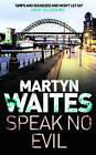 Speak no Evil by Martyn Waites (Paperback, 2009)