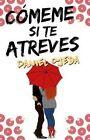 Comeme Si Te Atreves by Daniel Ojeda (Paperback / softback, 2016)