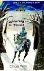 Journey to Venland Book I of The Prophecy of Rhodan by Chad Willis 9781425940713