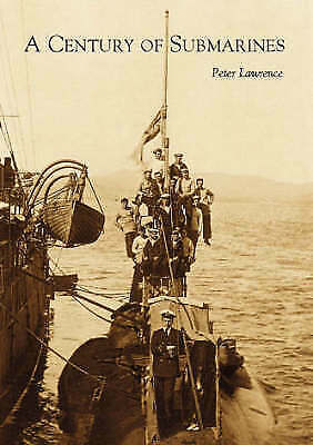 1 of 1 - A Century of Submarines by Peter Lawrence (Paperback, 2001) (18017)