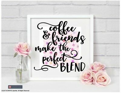 Coffe & Friends make the perfect blend  Vinyl sticker for box frame/shadow frame